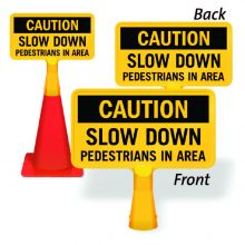 ConeBoss Sign: Caution - Slow Down. Pedestrians In Area